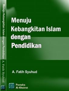 Kebangkitan Islam buku A. Fatih Syuhud