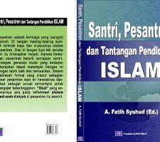Santri, Pesantren dan Tantangan Pendidikan Islam