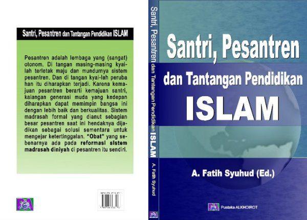 Santri, Pesantren dan Tantangan Pendidikan Islam buku Fatih Syuhud